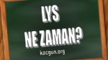 2017 Lys Kaç Gün Kaldı? Lys Geri Sayım? Lys Ne Zaman?