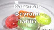 2017-Ramazan Bayramı Tatili Kaç Gün?