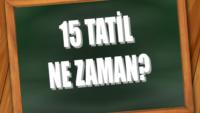 (2018) 15 Tatile Kaç Gün Kaldı?