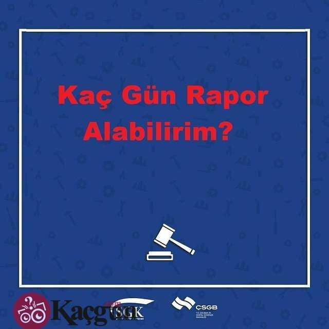 Kaç Gün Rapor Alabilirim?