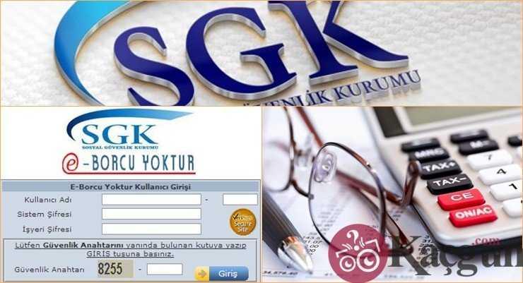 SGK E–Borcu Yoktur Nasıl Alınır?
